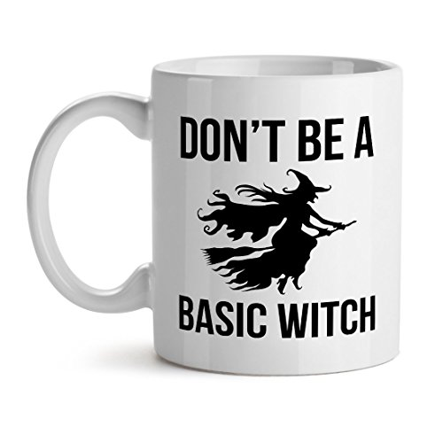Don't Be A Basic Witch Funny Lol Girly - Mad Over Mugs - Inspirational Unique Popular Office Tea Coffee Mug Gift 11OZ ()