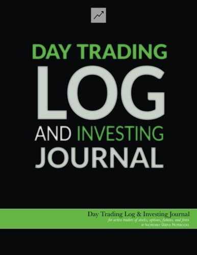 41a69InorvL - Day Trading Log & Investing Journal (8.5x11, 162pp; green/black glossy edition): for active traders of stocks, options, futures, and forex ... traders, short-term traders, and investors]