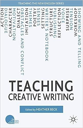 Teaching Creative Writing (Teaching the New English)