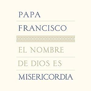 El nombre de Dios es misericordia [The Name of God Is Mercy] Audiobook