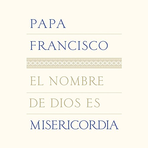 El nombre de Dios es misericordia [The Name of God Is Mercy] by Random House Audio
