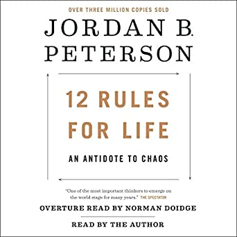 12 Rules for Life: An Antidote to Chaos (Audible Audio