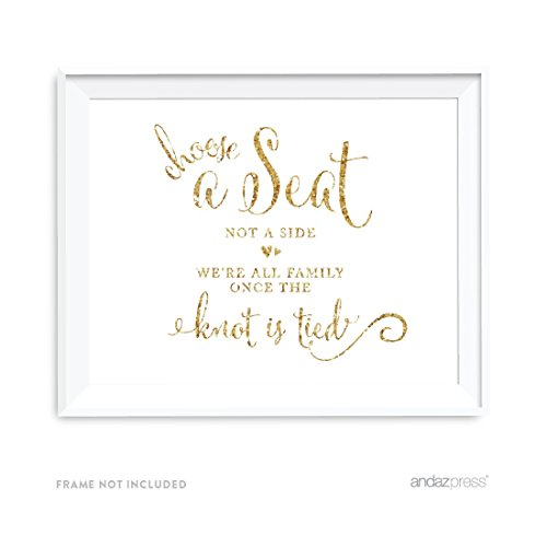 Andaz Press Wedding Party Signs, Gold Glitter Print, 8.5x11-inch, Choose a Seat, Not a Side, We're All Family Once The Knot is Tied, 1-Pack, Not Real Glitter