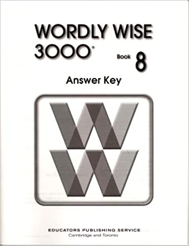 wordly wise 3000 book 8 answer key wendy drexler 9780838828526