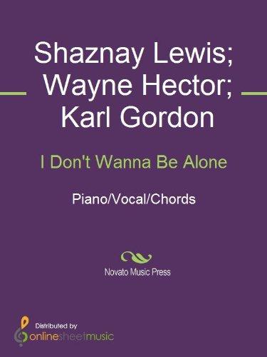 I Dont Wanna Be Alone Ebook All Saints Karl Gordon Shaznay Lewis