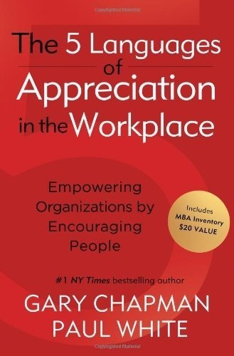 The 5 Languages of Appreciation in the Workplace - 2