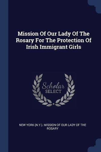 Rosary World Mission (Mission Of Our Lady Of The Rosary For The Protection Of Irish Immigrant Girls)