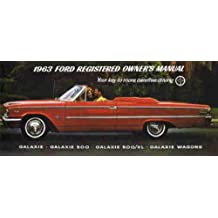 1963 FORD GALAXIE OWNERS INSTRUCTION & OPERATING MANUAL - USERS GUIDE - Galaxie, Galaxie 500, Galaxie 500/XL, Galaxie Wagons 63