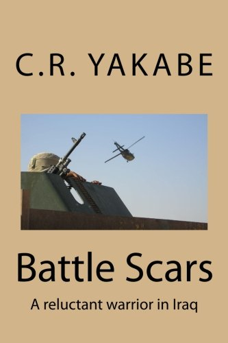 Battle Scars: A reluctant warrior in Iraq ebook