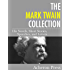 The Mark Twain Collection: His Novels, Short Stories, Speeches, and Letters