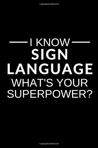 I Know Sign Language. Whats Your Superpower?: Blank Lined Journal Simply Journals