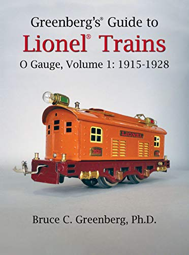 ('Greenberg's Guide to Lionel Trains O Gauge, Volume 1: 1915-1928)
