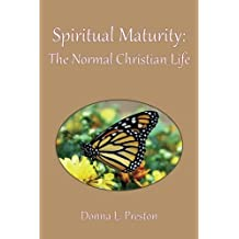 Spiritual Maturity: The Normal Christian Life