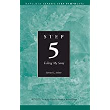 Step 5 AA Telling My Story: Hazelden Classic Step Pamphlets