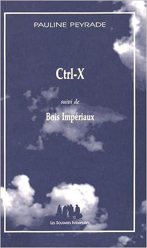 En ligne Ctrl-X : Suivi de Bois impériaux epub pdf
