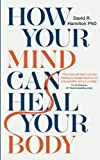 img - for How Your Mind Can Heal Your Body book / textbook / text book