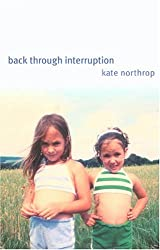 Back Through Interruption: Poems (Wick Poetry First Book Series)