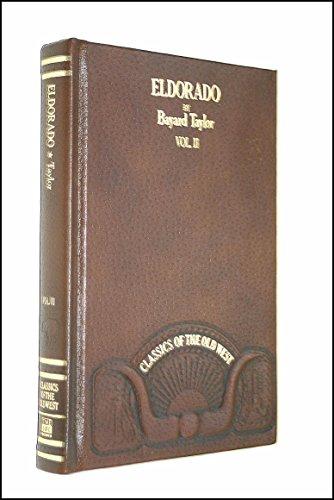 Eldorado, Or, Adventures In The Path Of Empire, Vol. II