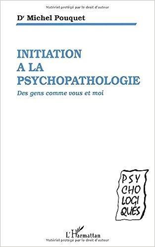Ebook Kostenlos Télécharger Initiation à La Psychopathologie