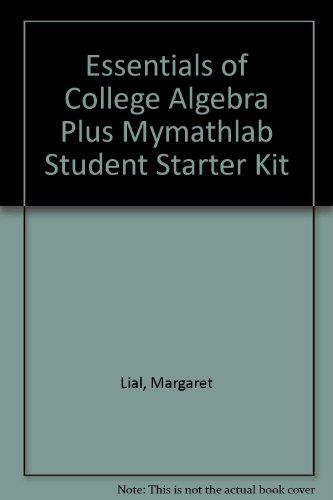 Essentials of College Algebra plus MyMathLab Student Starter Kit
