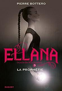 Le pacte des Marchombres 03 : Ellana, la prophétie, Bottero, Pierre