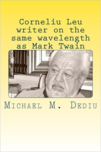 Corneliu Leu - writer on the same wavelength as Mark Twain: An American viewpoint