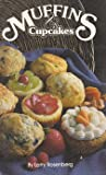 Muffins and Cupcakes, Lawrence M. Rosenberg, 0942320131