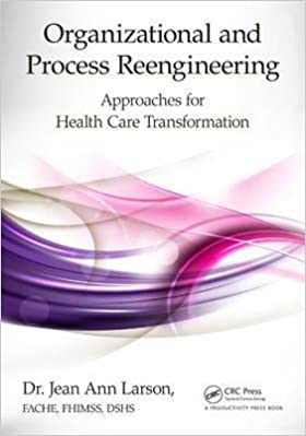 Book Approaches for Health Care Transformation Organizational and Process Reengineering- Common
