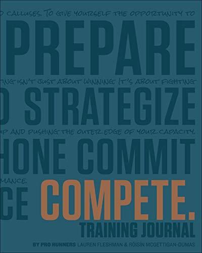 COMPETE Training Journal (Believe Training Journal) (I Believe Training Journal)
