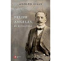 Felipe Ángeles: El estratega