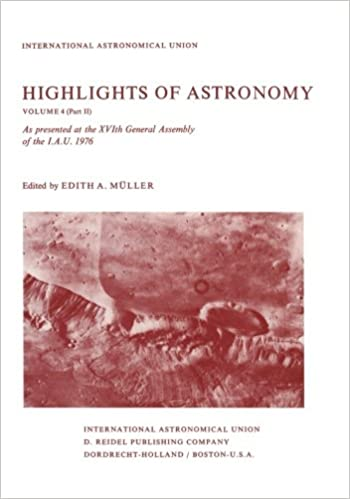 Book Highlights of Astronomy: Part II As Presented at the XVIth General Assembly 1976: Volume 4 (International Astronomical Union Highlights)