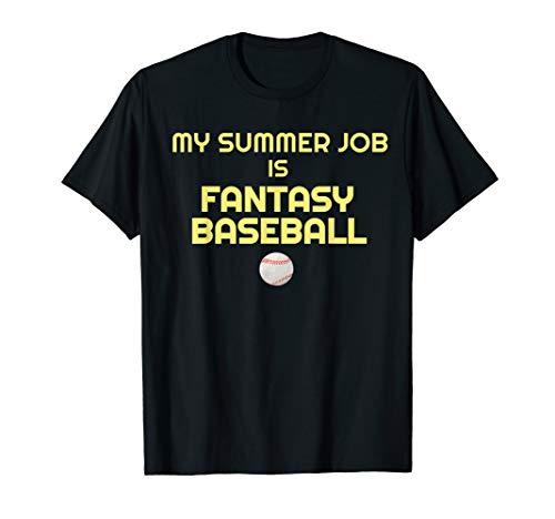 (My Summer Job Is Fantasy Baseball funny meme T-shirt)