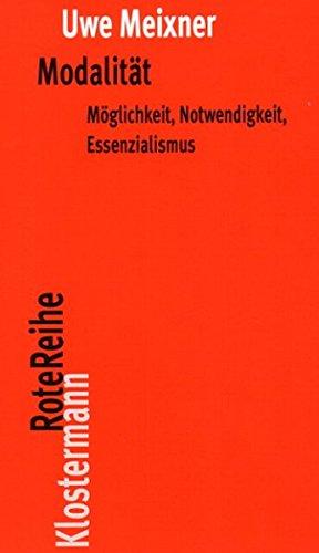 Modalität: Möglichkeit, Notwendigkeit, Essenzialismus (Klostermann RoteReihe, Band 26)