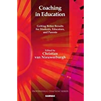 Coaching in Education: Getting Better Results for Students, Educators, and Parents