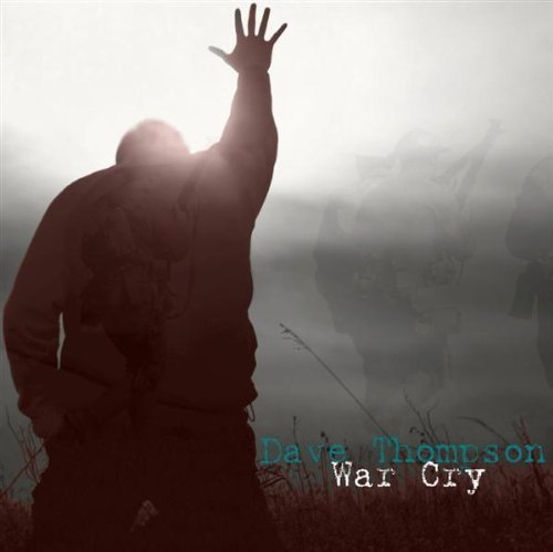 War Cry by Thompson, Dave (2009-11-17)