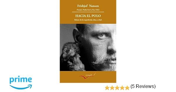 Hacia el Polo: Relato de la expedición del Fram de 1893 a 1896 ...