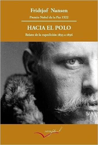 Fridtjof Nansen - Hacia El Polo