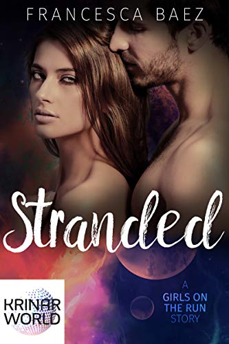 Stranded (A Krinar World Novelette) (Girls on the Run Book 4)