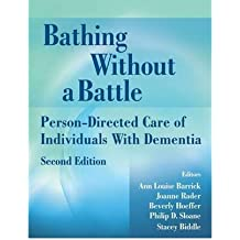 [(Bathing without a Battle: Person-Directed Care of Individuals with Dementia)] [Author: Ann Louise Barrick] published on (April, 2008)