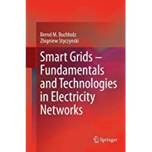 Smart Grids – Fundamentals and Technologies in Electricity Networks