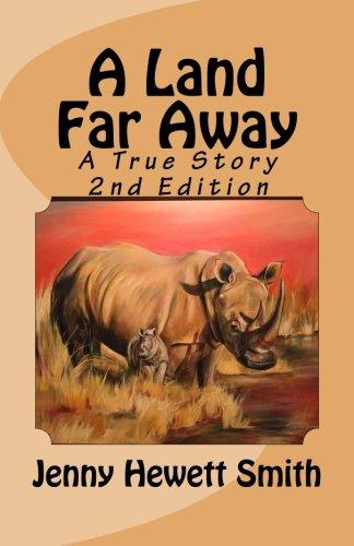 A Land Far Away: A True Story 2nd Edition