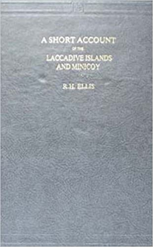 A Short Account of the Laccadive Islands & Minicoy: R H