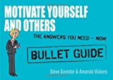 Motivate Yourself and Others, Steve Bavister and Amanda Vickers, 1444137352