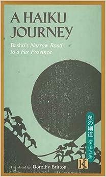 A Haiku Journey: Basho's Narrow Road to a Far Province by Matsuo Basho (1980-09-03)