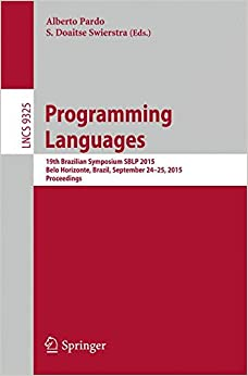 Book Programming Languages: 19th Brazilian Symposium SBLP 2015, Belo Horizonte, Brazil, September 24-25, 2015, Proceedings (Lecture Notes in Computer Science)