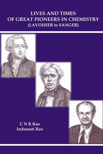 Lives and Times of Great Pioneers in Chemistry: From Lavoisier to Sanger