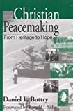 Christian Peacemaking, Daniel L. Buttry, 0817012133