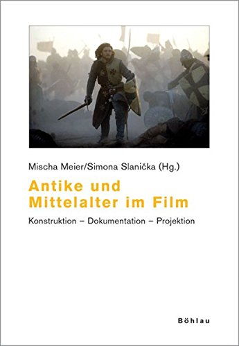 antike-und-mittelalter-im-film-konstruktion-dokumentation-projektion-beitrge-zur-geschichtskultur-band-29