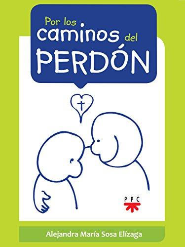 Por los caminos del perdón (Spanish Edition)