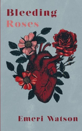 bleeding roses emeri watson